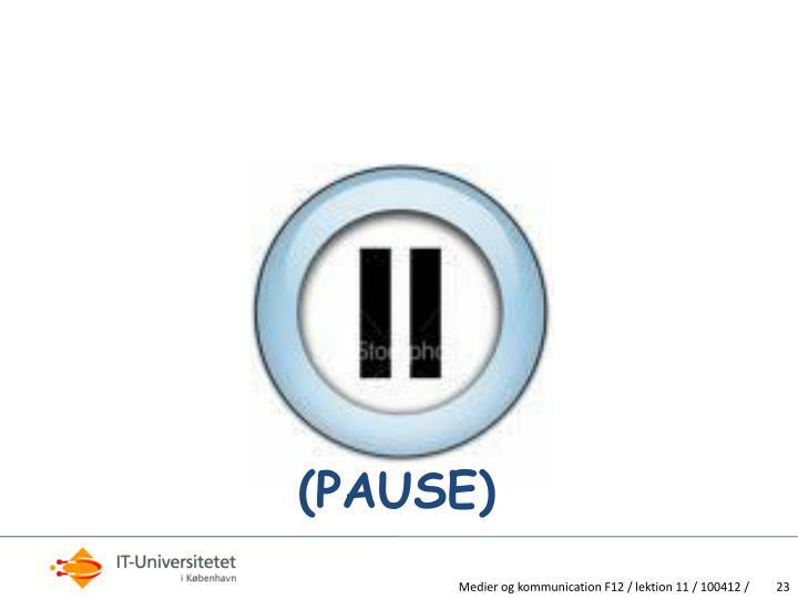 (PAUSE)