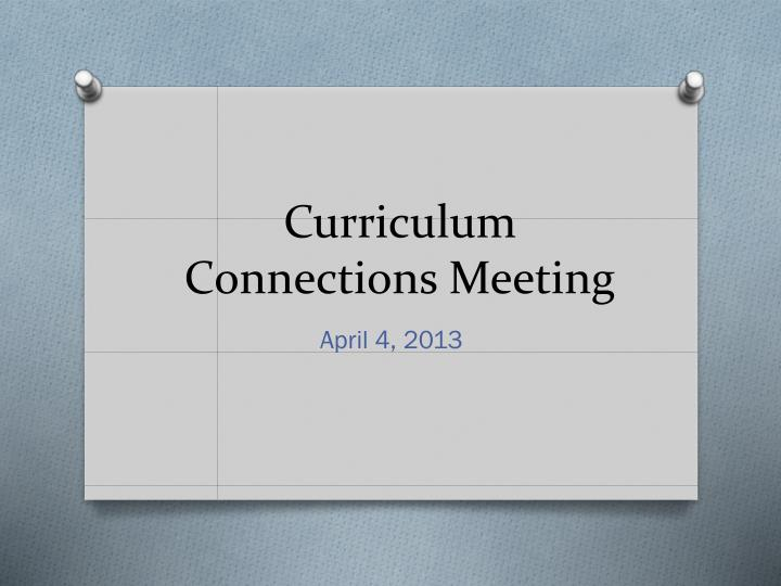 curriculum connections meeting n.