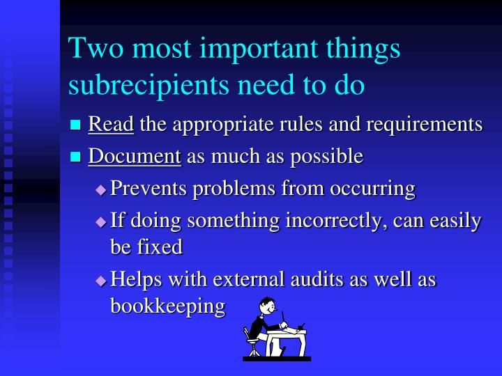 Two most important things subrecipients need to do