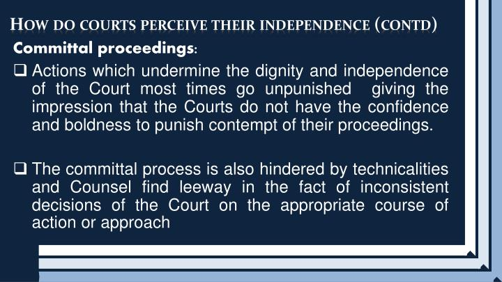 How do courts perceive their independence (