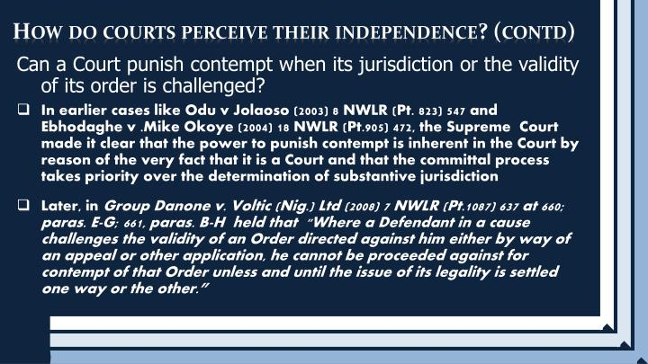 How do courts perceive their independence? (