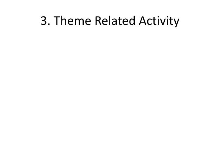 3. Theme Related Activity