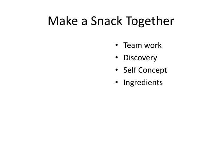 Make a Snack Together