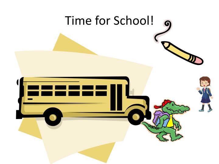 Time for School!