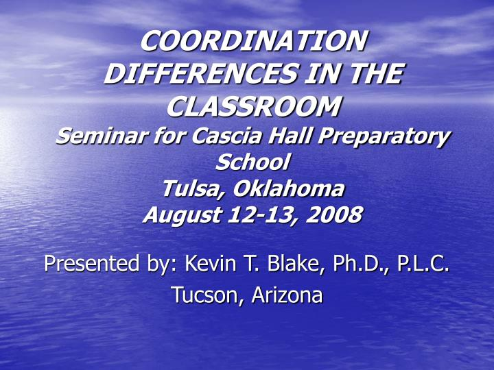 COORDINATION DIFFERENCES IN THE CLASSROOM
