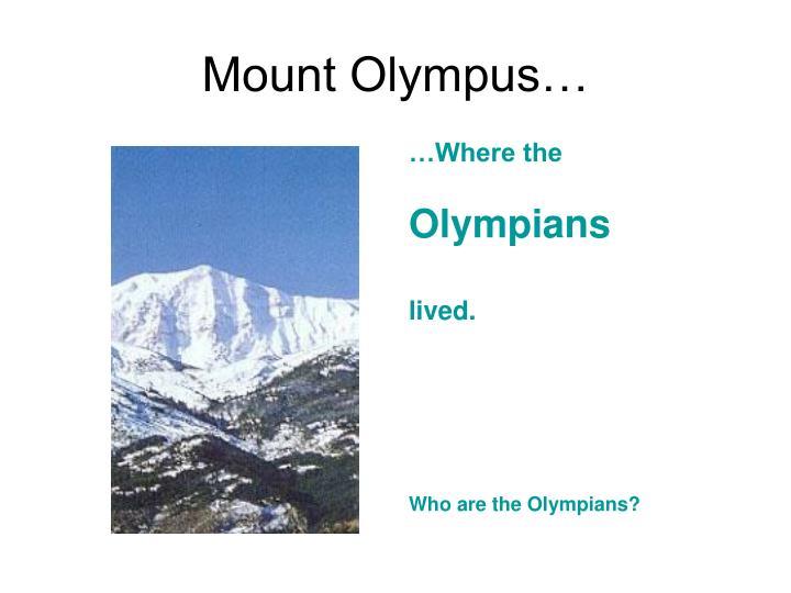 Mount Olympus…