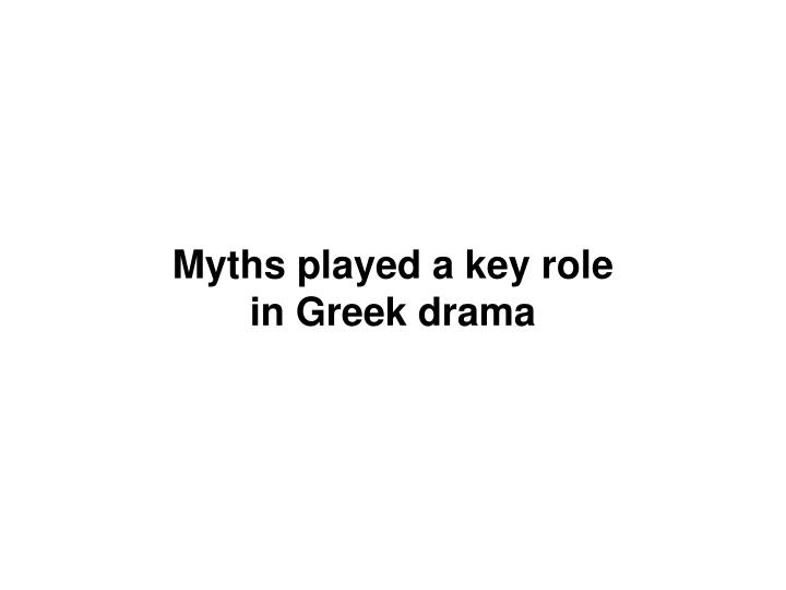 Myths played a key role
