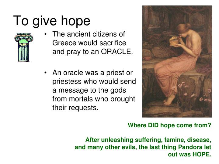The ancient citizens of Greece would sacrifice and pray to an ORACLE.