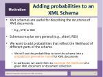 adding probabilities to an xml schema