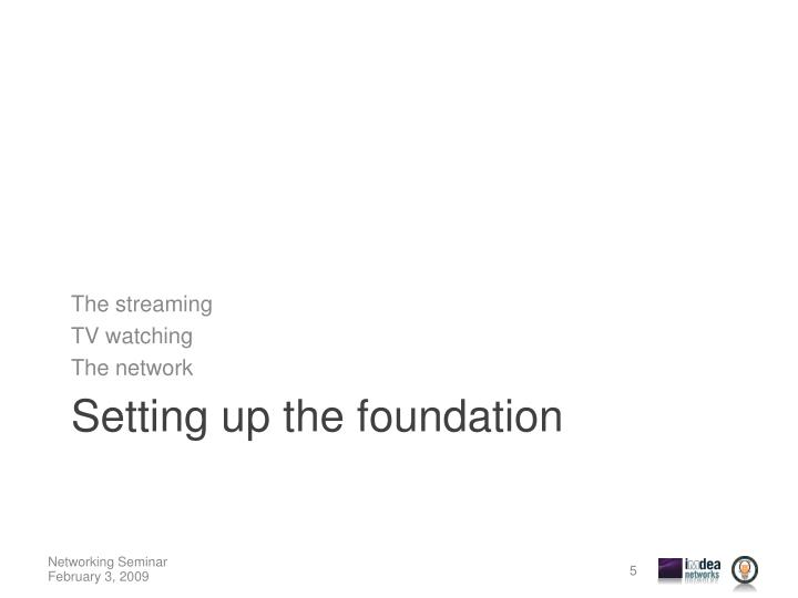 The streaming