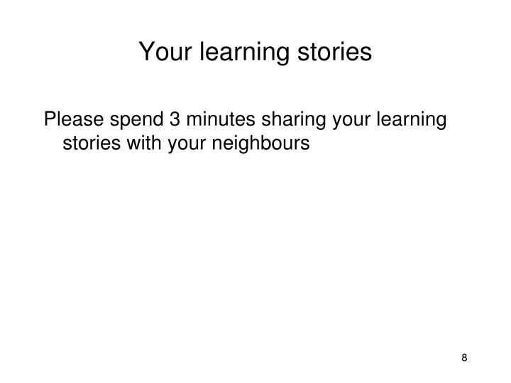 Your learning stories