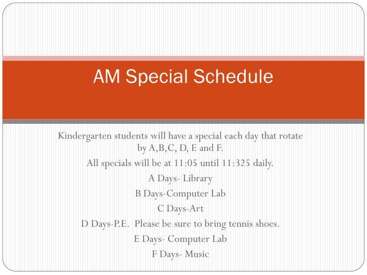 AM Special Schedule