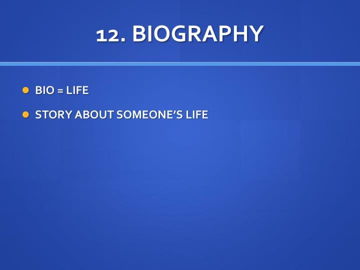 12. BIOGRAPHY