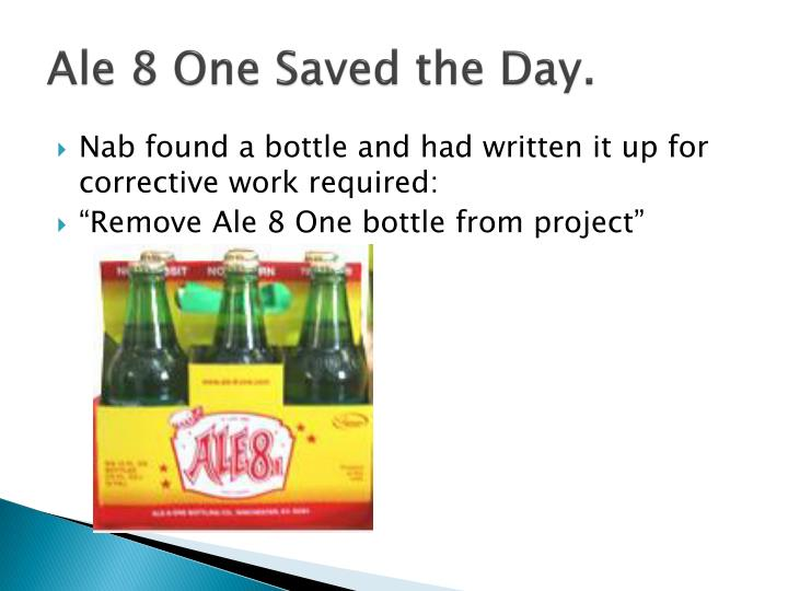 Ale 8 One Saved the Day.