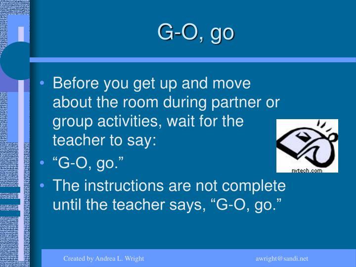 G-O, go