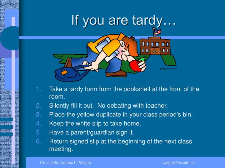 If you are tardy…