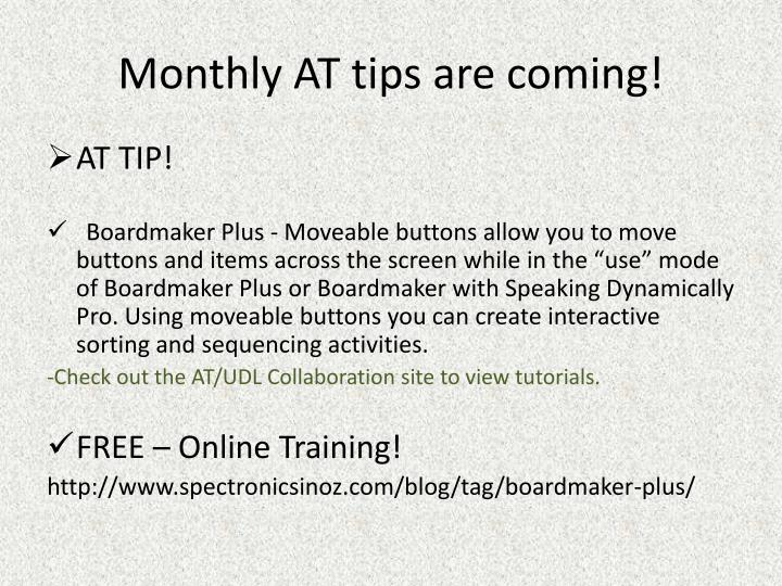 Monthly AT tips are coming!