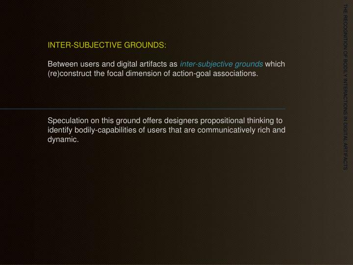 INTER-SUBJECTIVE GROUNDS: