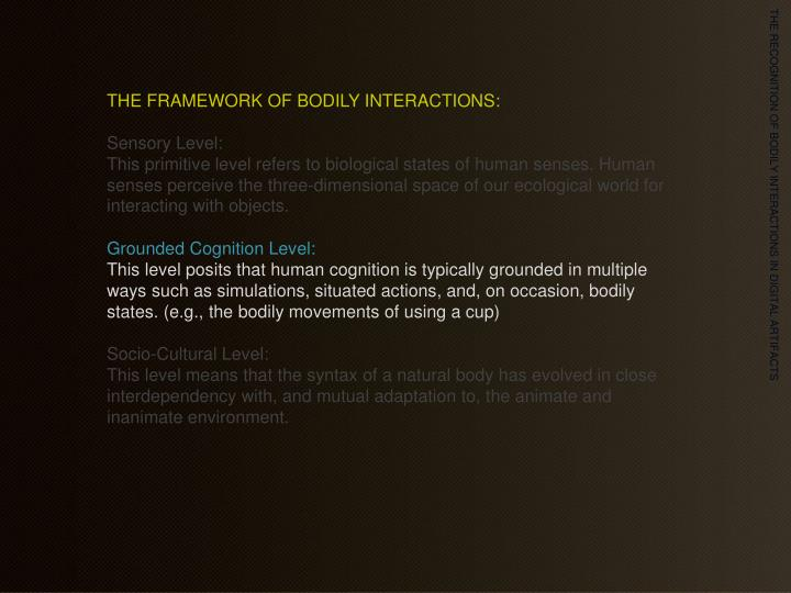 THE FRAMEWORK OF BODILY INTERACTIONS