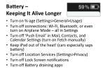 battery keeping it alive longer