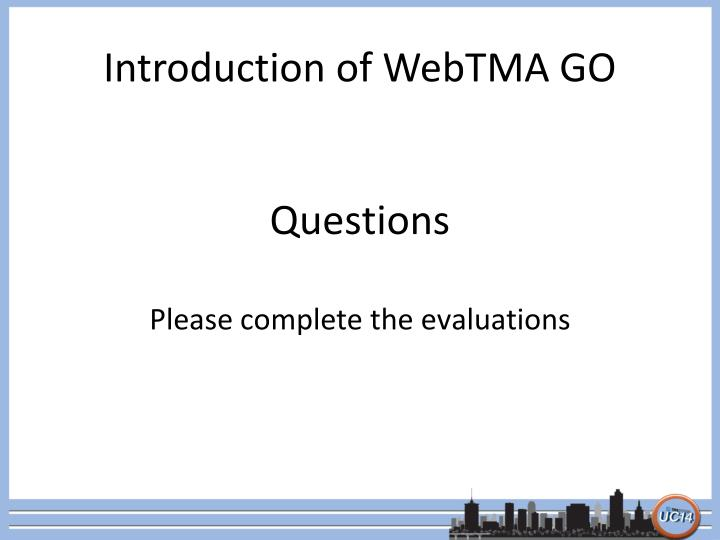 Introduction of WebTMA GO