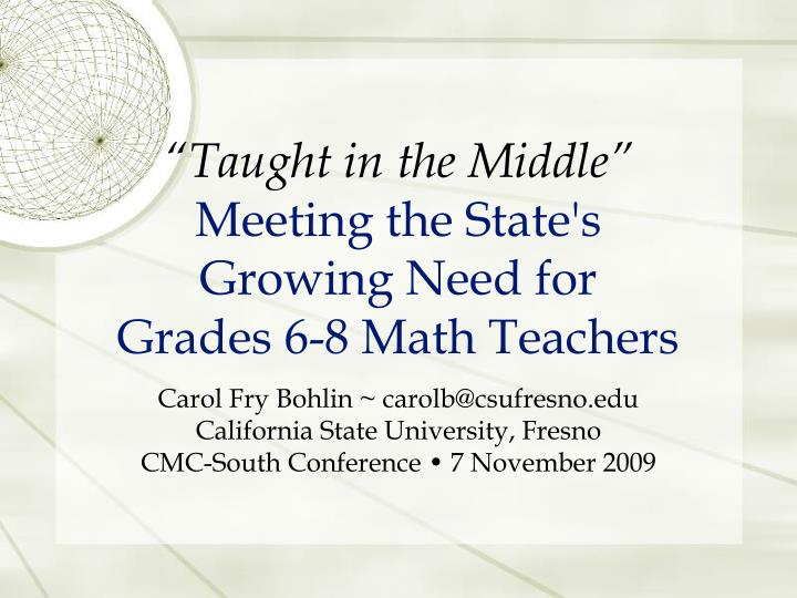 taught in the middle meeting the state s growing need for grades 6 8 math teachers n.