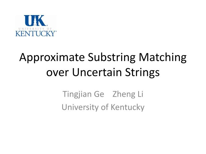 Approximate Substring Matching over Uncertain Strings