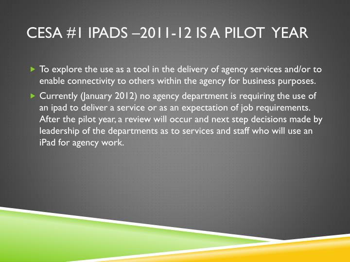 Cesa 1 ipads 2011 12 is a pilot year