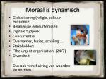 moraal is dynamisch