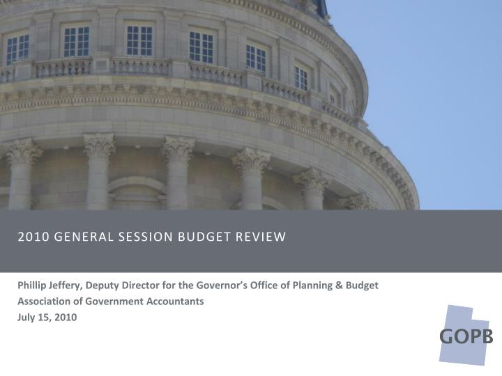 2010 general session budget review n.