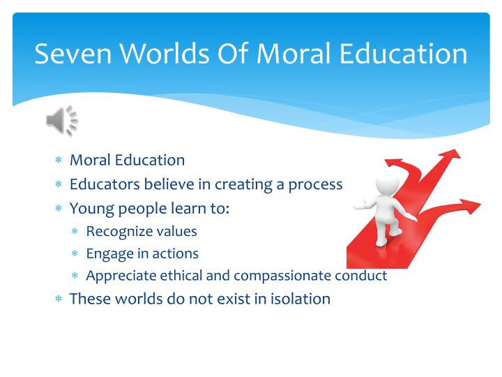 Seven worlds of moral education