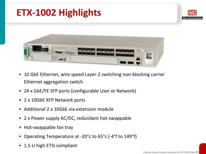 ETX-1002 Highlights