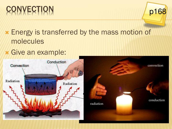 Energy is transferred by the mass motion of molecules