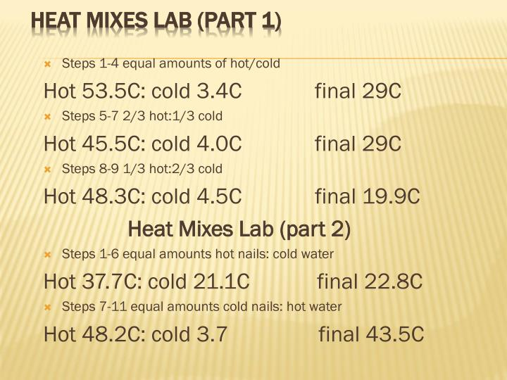 Steps 1-4 equal amounts of hot/cold
