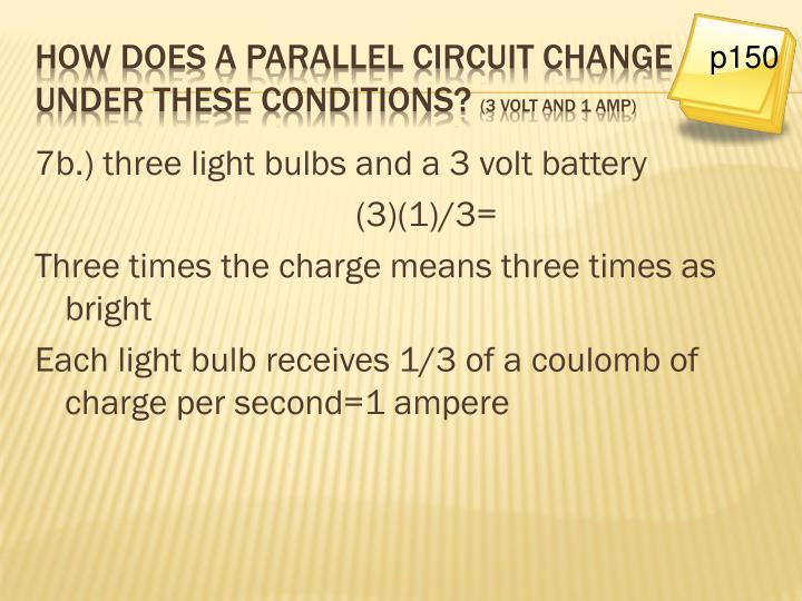 7b.) three light bulbs and a 3 volt battery