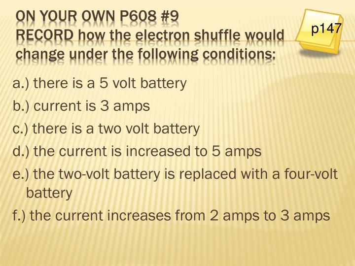 a.) there is a 5 volt battery