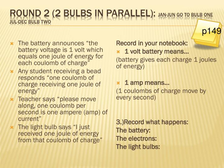 Round 2 (2 bulbs in parallel):