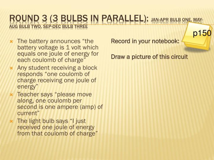 Round 3 (3 bulbs in parallel):