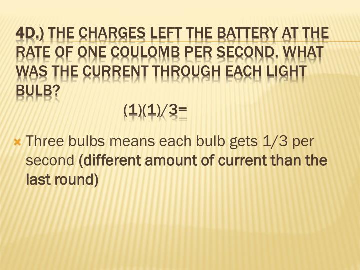 Three bulbs means each bulb gets