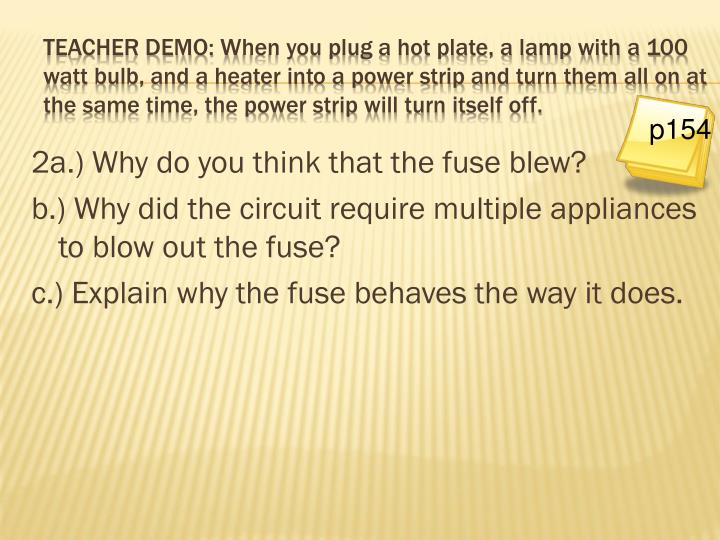 2a.) Why do you think that the fuse blew?