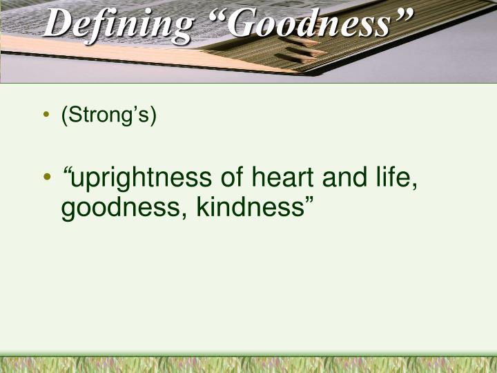 "Defining ""Goodness"""