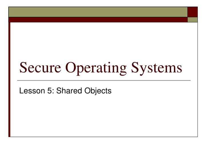 Secure operating systems
