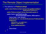 the remote object implementation