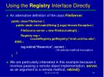 using the registry interface directly