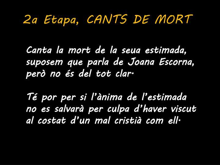 2a Etapa, CANTS DE MORT