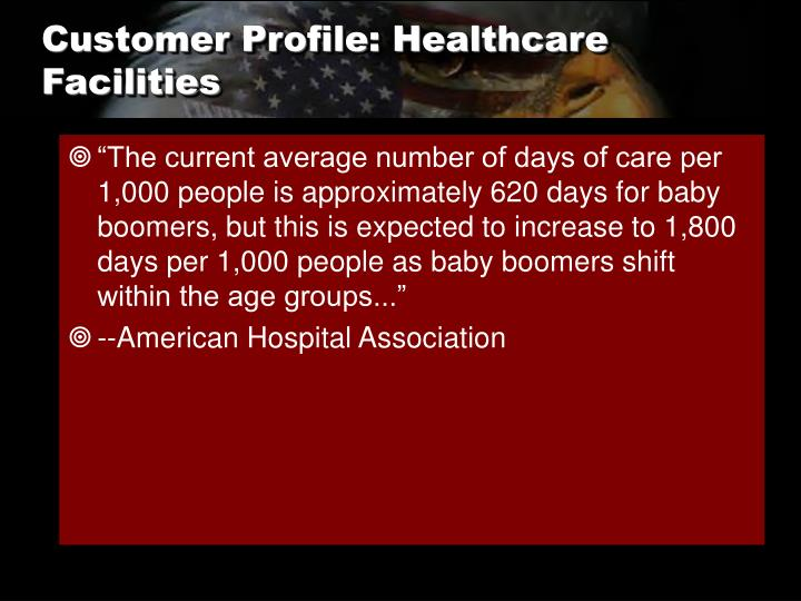 Customer Profile: Healthcare Facilities