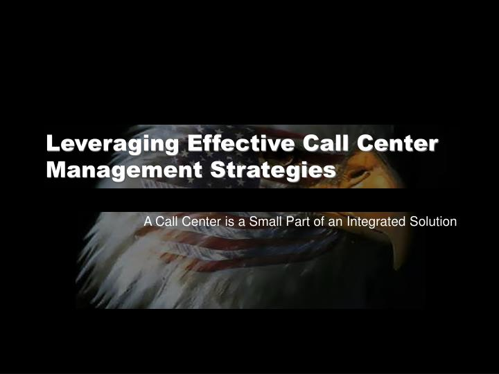 Leveraging Effective Call Center Management Strategies