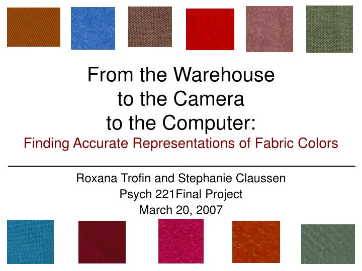 From the warehouse to the camera to the computer finding accurate representations of fabric colors