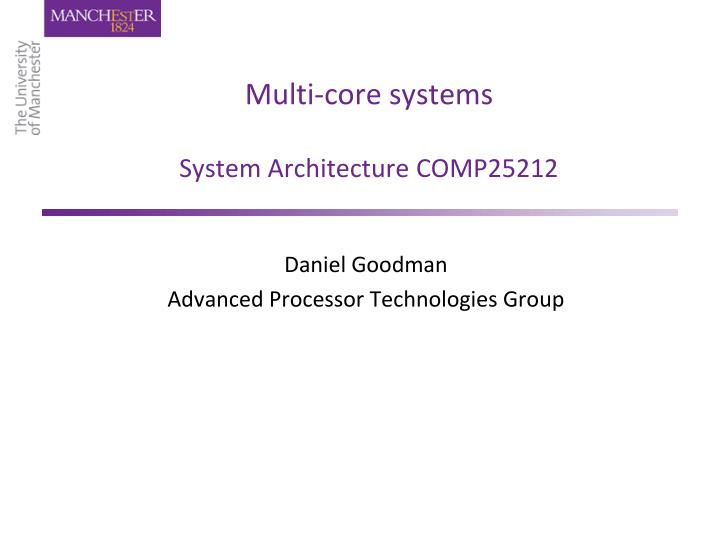 multi core systems system architecture comp25212 n.
