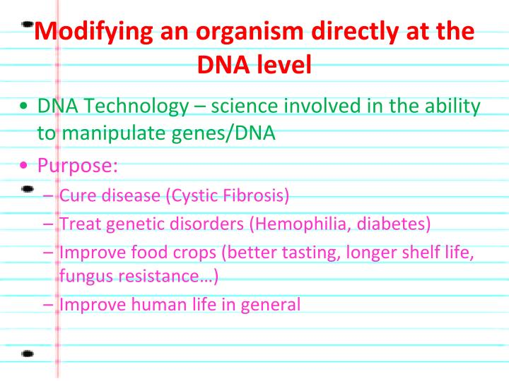 Modifying an organism directly at the DNA level
